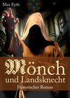 Mönch und Landsknecht - Historischer Roman. Ritterroman aus dem Mittelalter und Kloster-Krimi aus dem Bauernkrieg