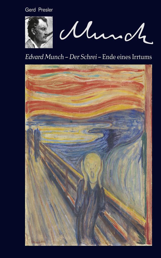 Edvard Munch - Der Schrei ' Ende eines Irrtums als eBook