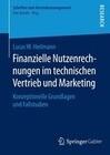 Finanzielle Nutzenrechnungen im technischen Vertrieb und Marketing