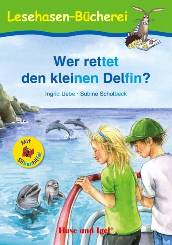 Wer rettet den kleinen Delfin? / Silbenhilfe als Taschenbuch von Ingrid Uebe, Sabine Scholbeck