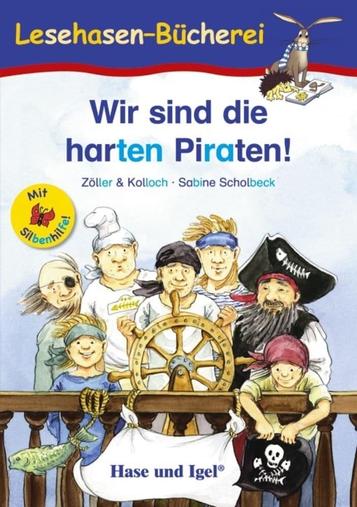 Wir sind die harten Piraten! / Silbenhilfe als Taschenbuch von Zöller & Kolloch, Sabine Scholbeck
