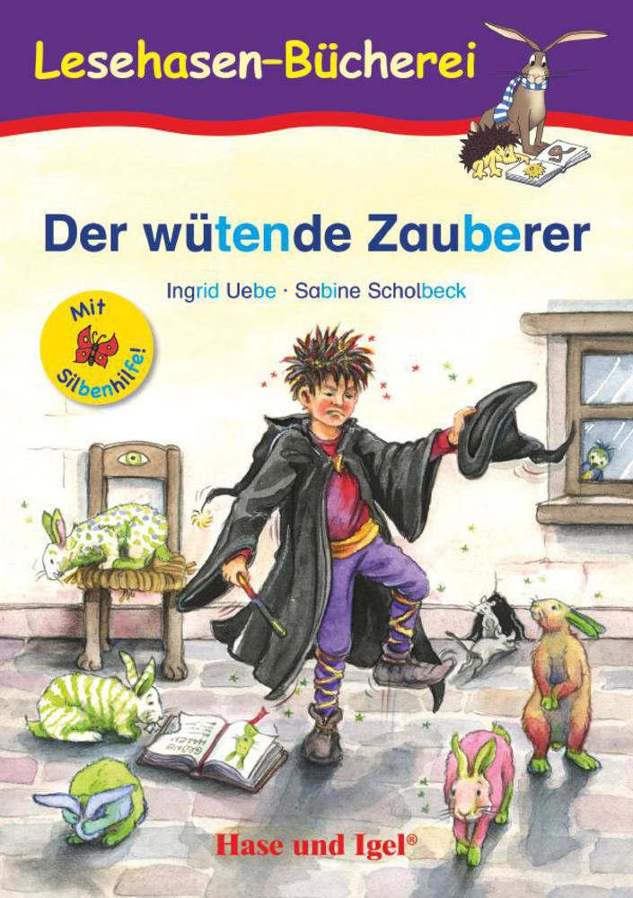 Der wütende Zauberer / Silbenhilfe als Taschenbuch von Ingrid Uebe, Sabine Scholbeck