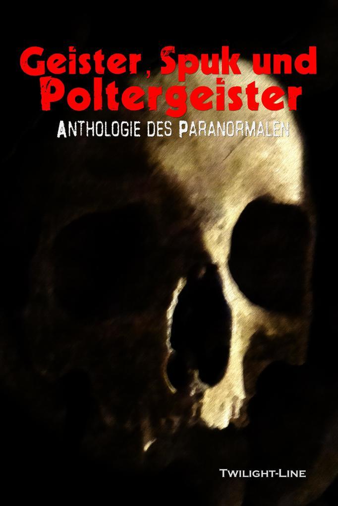 Geister, Spuk und Poltergeister als eBook
