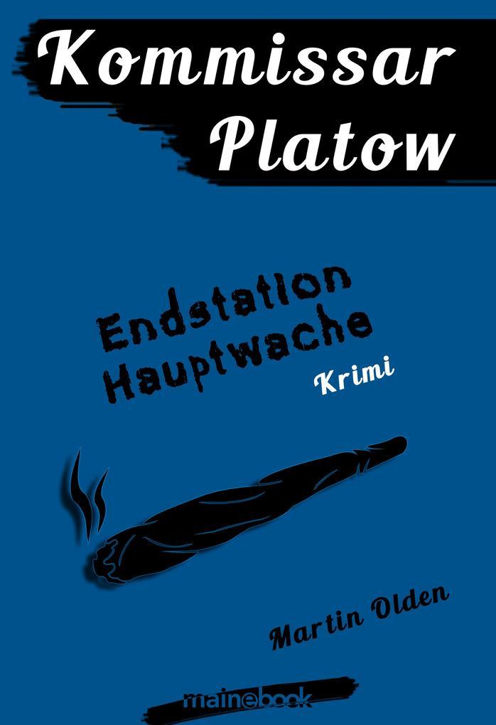 Kommissar Platow, Band 3: Endstation Hauptwache als eBook