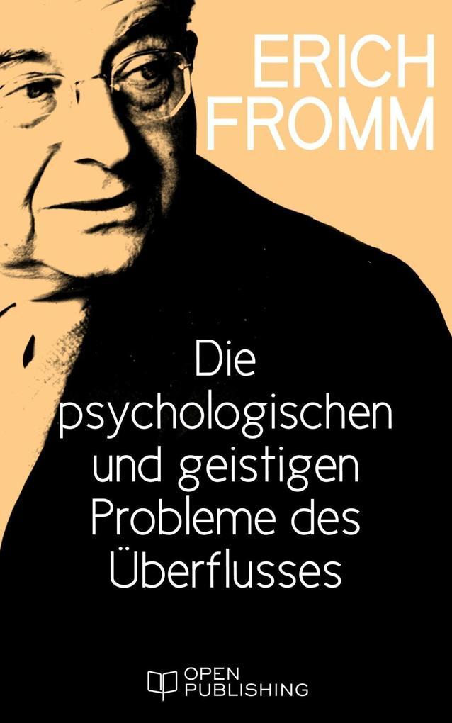 Die psychologischen und geistigen Probleme des Überflusses als eBook