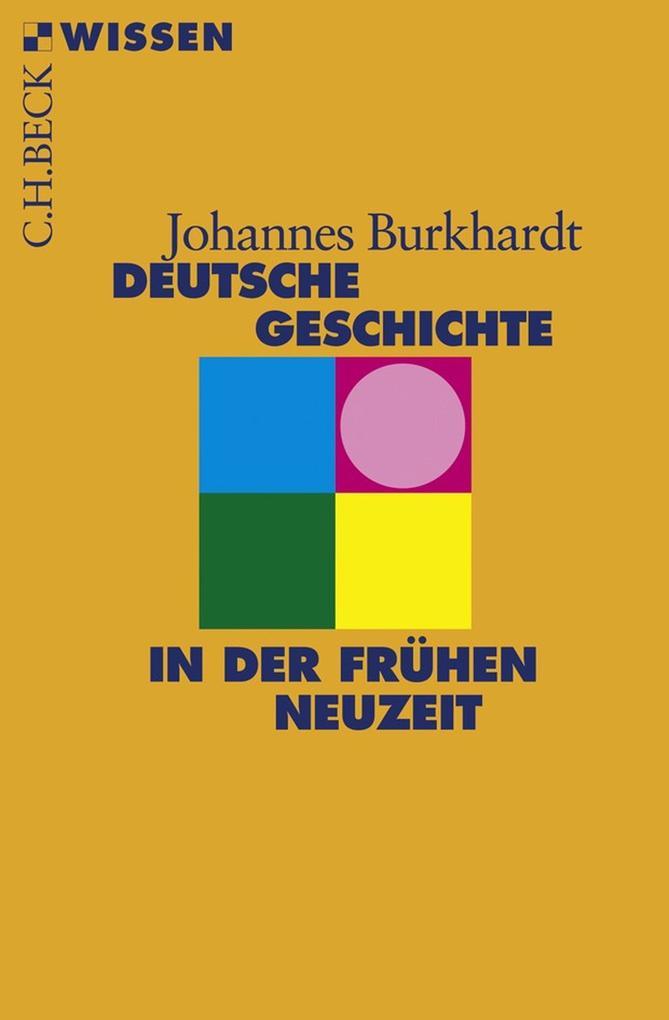 Deutsche Geschichte in der frühen Neuzeit als eBook
