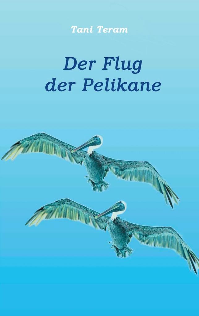 Der Flug der Pelikane als eBook