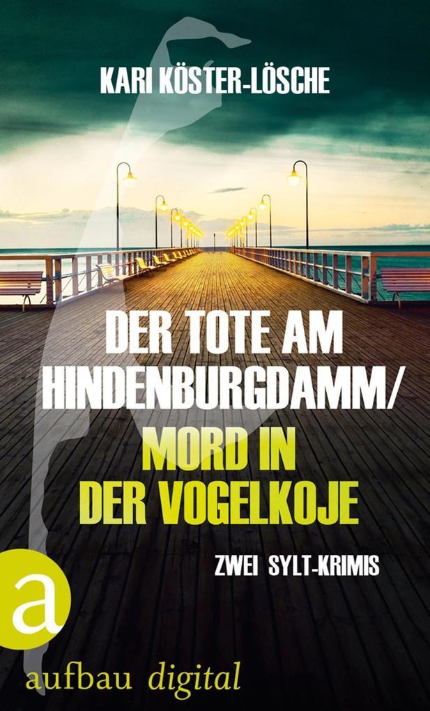 Der Tote am Hindenburgdamm / Mord in der Vogelkoje als eBook