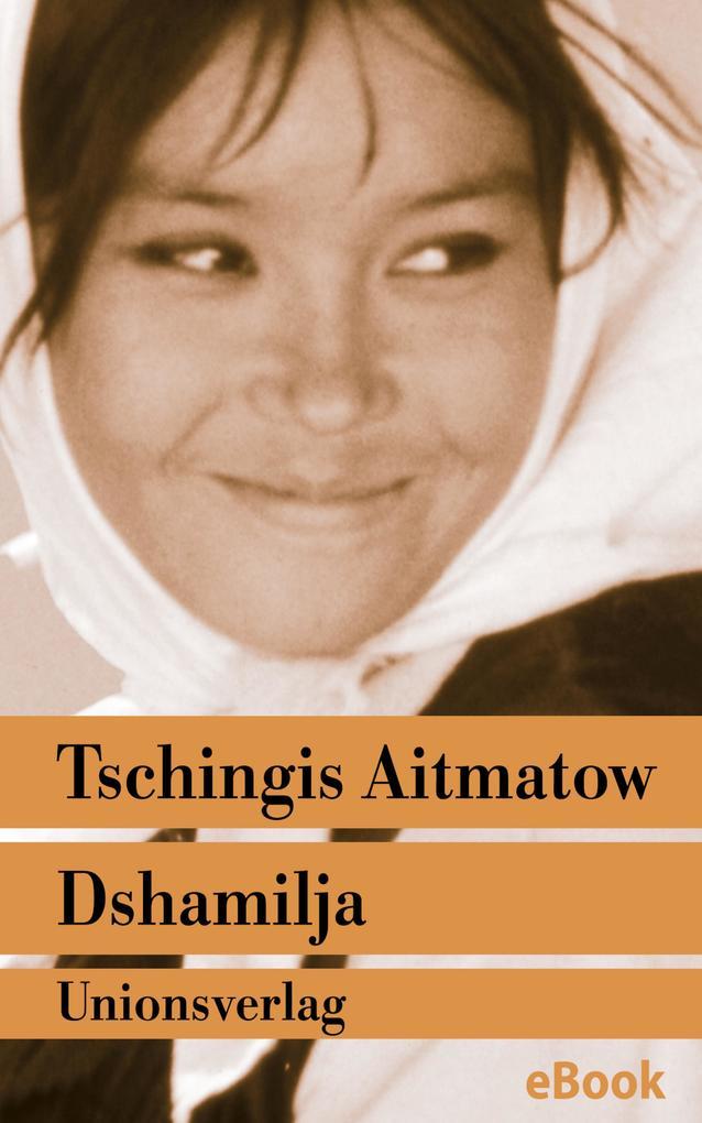"""Dshamilja - """"Die schönste Liebesgeschichte der Welt"""" als eBook"""