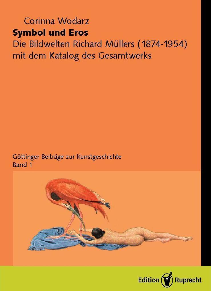 Symbol und Eros. Die Bildwelten Richard Müllers (1874-1954) mit dem... / Symbol und Eros. als eBook