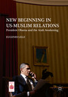 New Beginning in US-Muslim Relations
