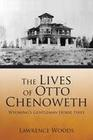 The Lives of Otto Chenoweth