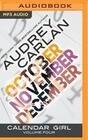 Calendar Girl: Volume Four: October, November, December