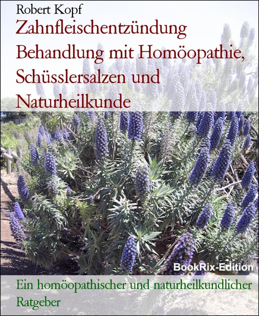 Zahnfleischentzündung Behandlung mit Homöopathie, Schüsslersalzen und Naturheilkunde als eBook
