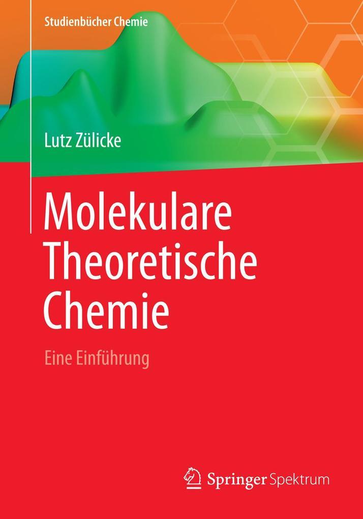 Molekulare Theoretische Chemie als eBook