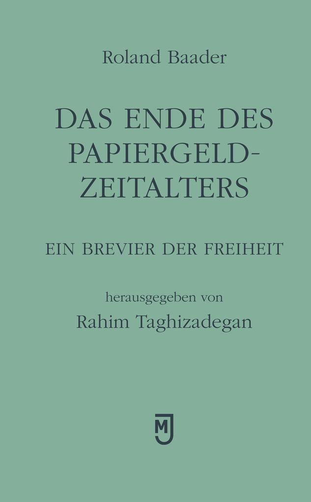 Das Ende des Papiergeld-Zeitalters als Buch von Roland Baader