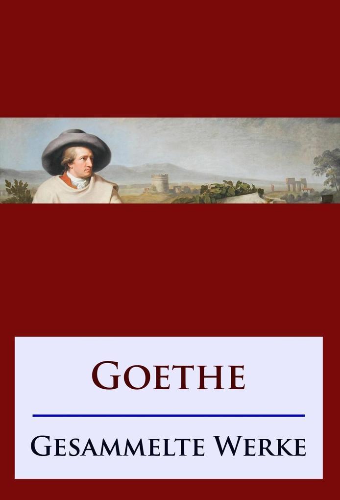 Goethe - Gesammelte Werke als eBook