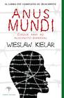 Anus Mundi: Cinque anni ad Auschwitz-Birkenau