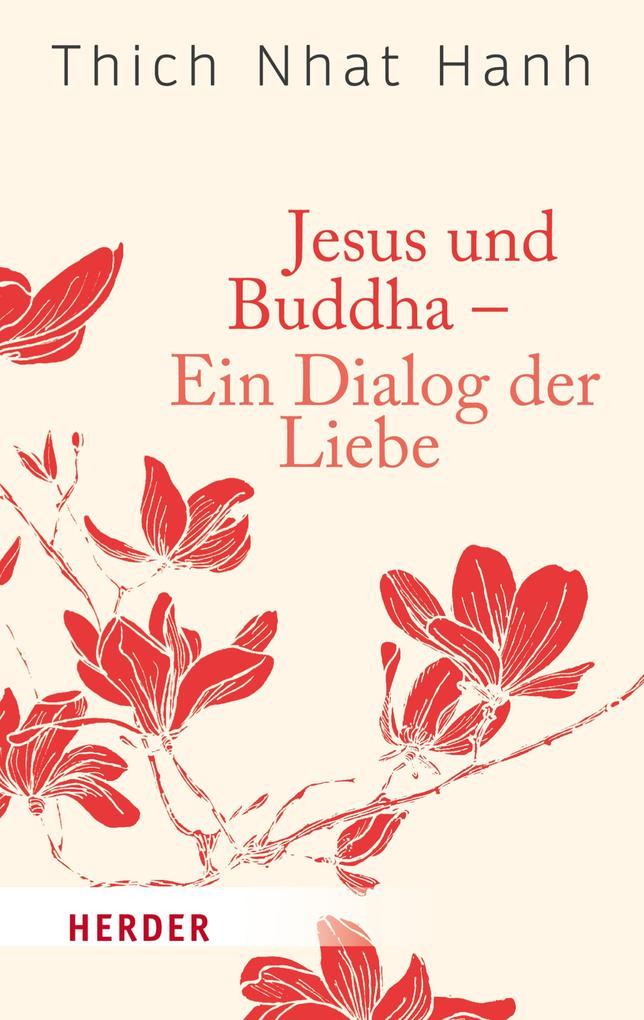 Jesus und Buddha - Ein Dialog der Liebe als eBook epub
