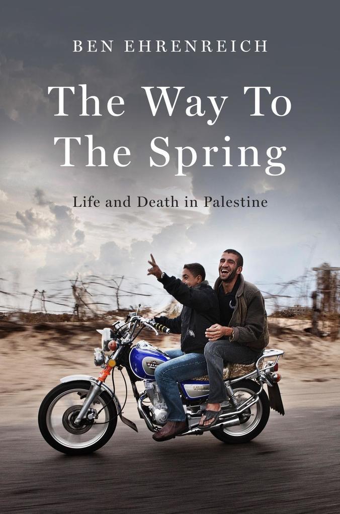 The Way to the Spring als Buch von Ben Ehrenreich