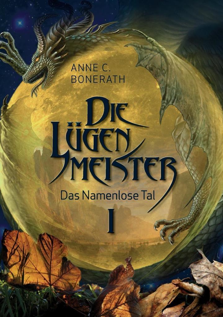 Die Lügenmeister als eBook von Anne C. Bonerath