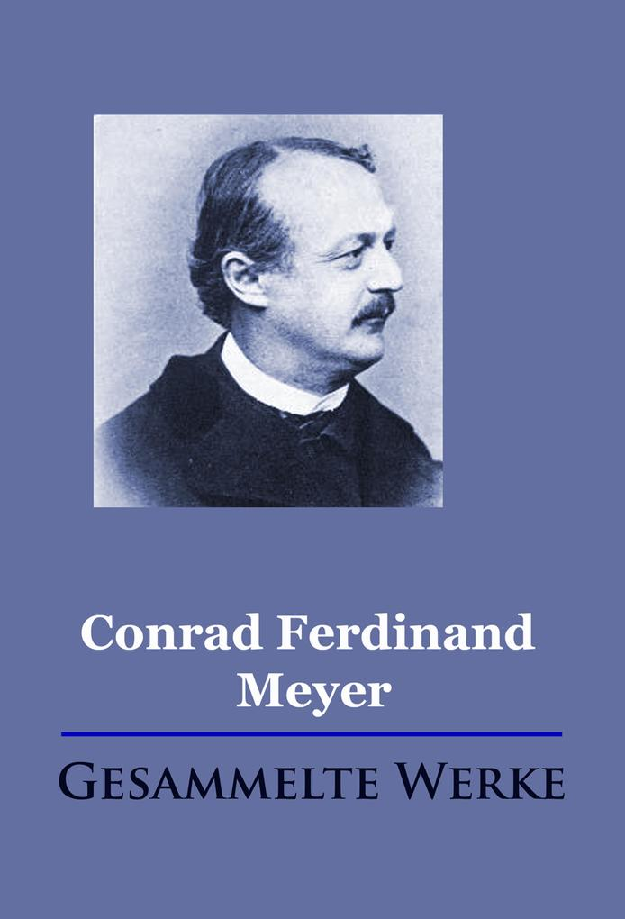 Conrad Ferdinand Meyer - Gesammelte Werke als eBook epub