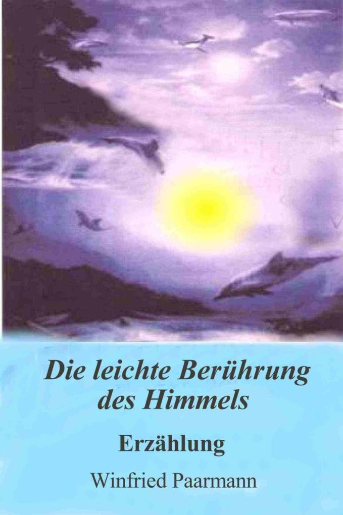 Die leichte Berührung des Himmels als eBook