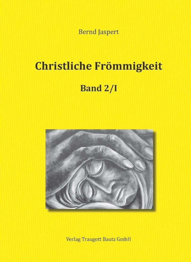 Christliche Frömmigkeit, Band 2 / Teil I-III als eBook