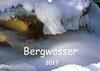 Bergwasser (Wandkalender 2017 DIN A3 quer)