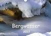 Bergwasser (Wandkalender 2017 DIN A4 quer)