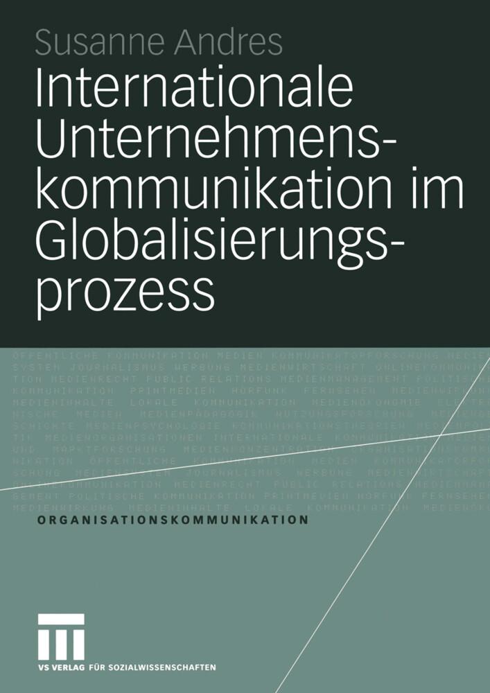 Internationale Unternehmenskommunikation im Globalisierungsprozess als Buch von Susanne Andres