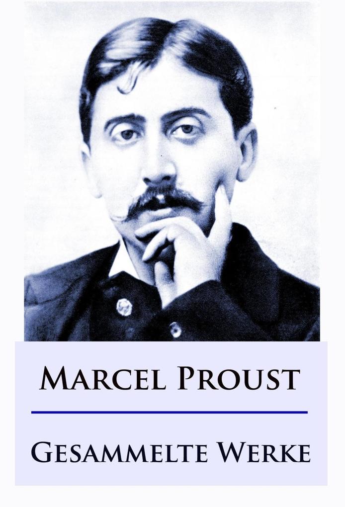 Marcel Proust - Gesammelte Werke als eBook
