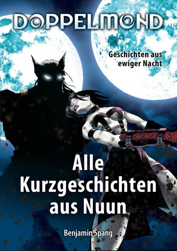Doppelmond - Alle Kurzgeschichten aus Nuun als eBook