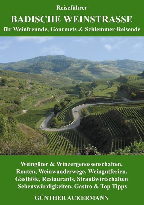 Badische Weinstraße als Buch von Günther Ackermann