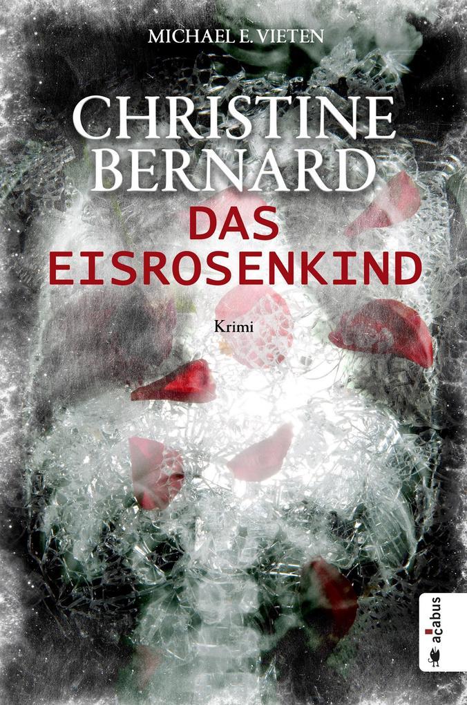 Christine Bernard. Das Eisrosenkind als eBook
