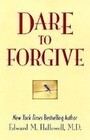 Dare to Forgive