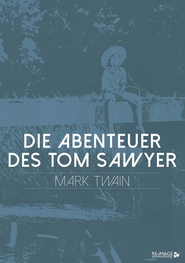 Die Abenteuer des Tom Sawyer als eBook