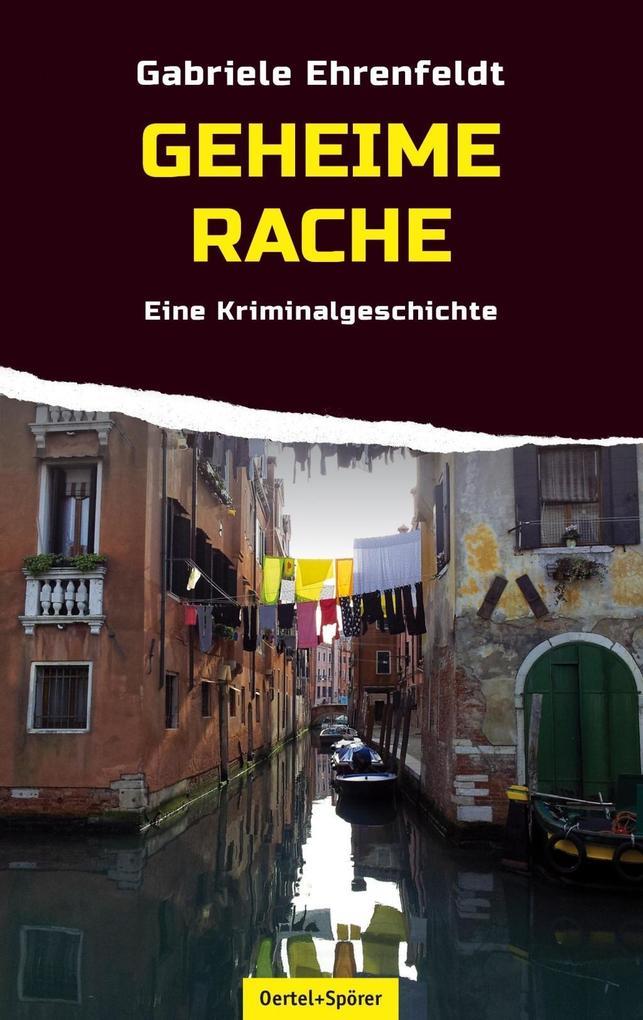 Geheime Rache als eBook von Gabriele Ehrenfeldt