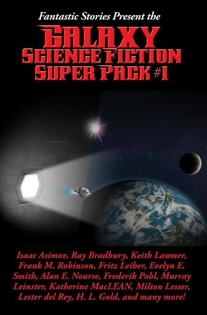Fantastic Stories Present the Galaxy Science Fiction Super Pack #1 als eBook epub