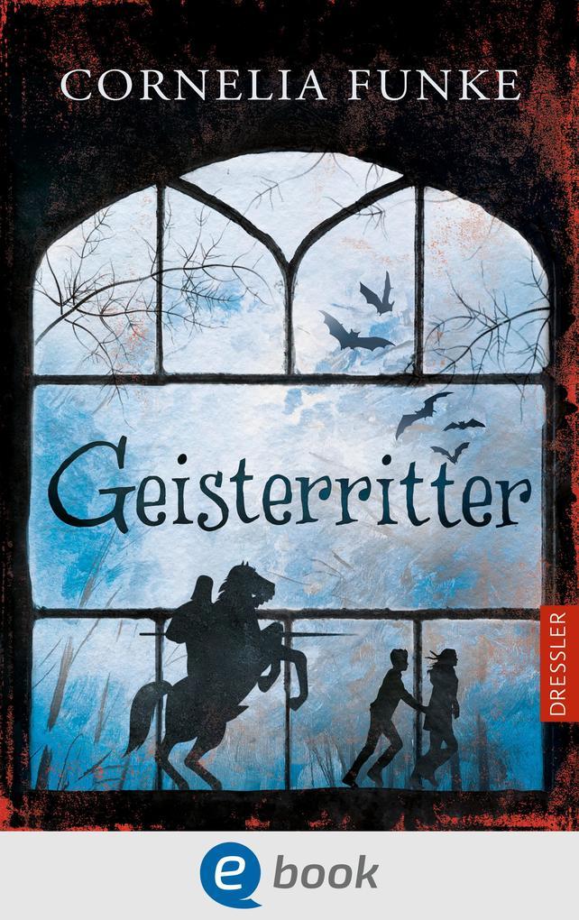 Geisterritter als eBook von Cornelia Funke