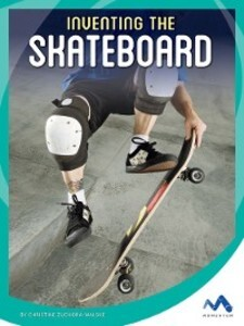 Inventing the Skateboard als eBook