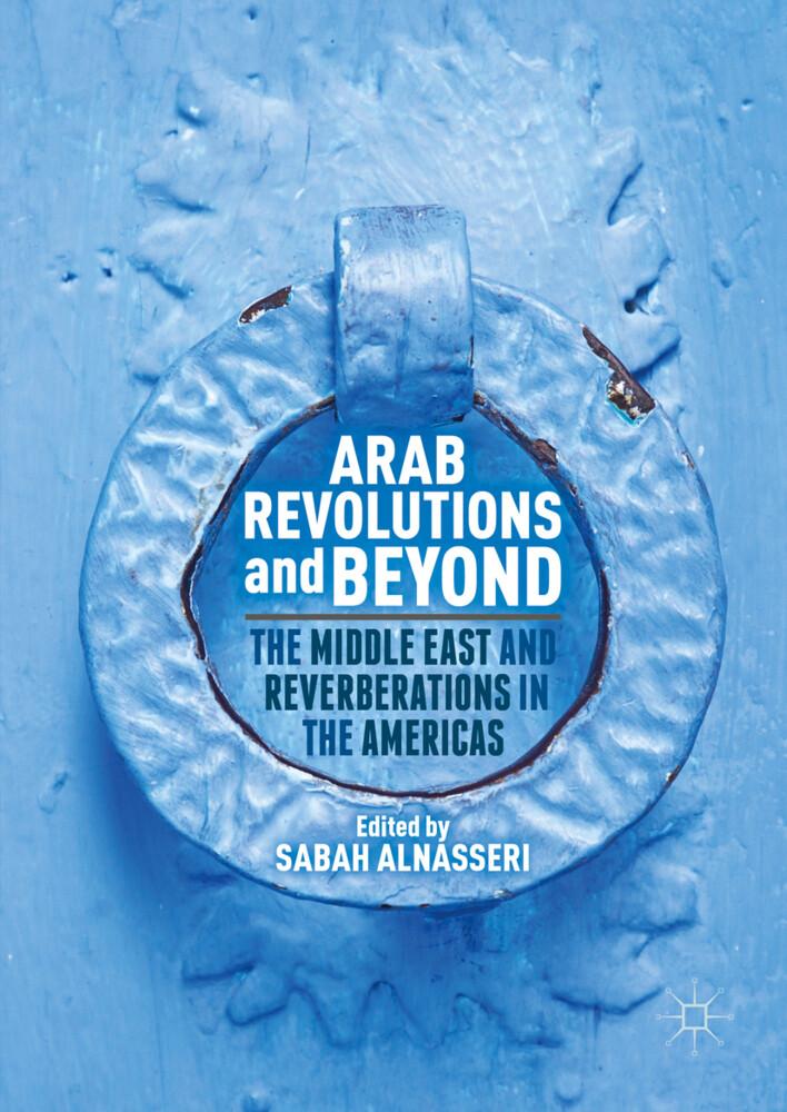 Arab Revolutions and Beyond als Buch von