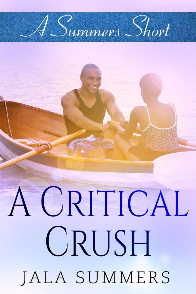 A Critical Crush (A Summers Short) als eBook von Jala Summers