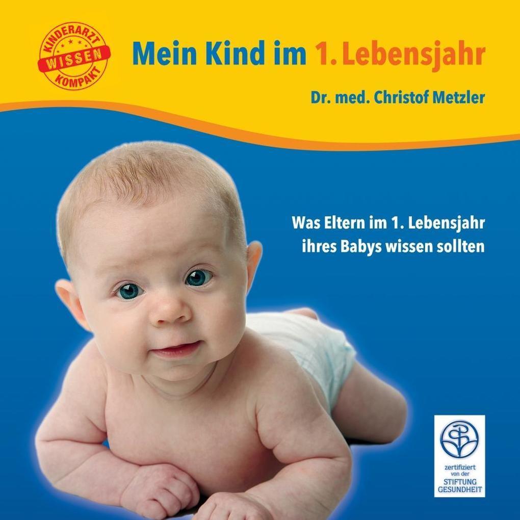Mein Kind im 1. Lebensjahr als eBook von Christof Metzler
