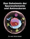 Das Geheimnis der Spurenelemente und Aminosäuren