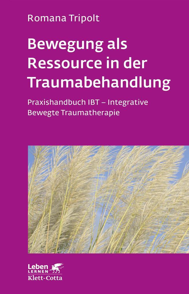 Bewegung als Ressource in der Traumabehandlung als Buch
