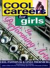 Cool Careers for Girls in Performing Arts