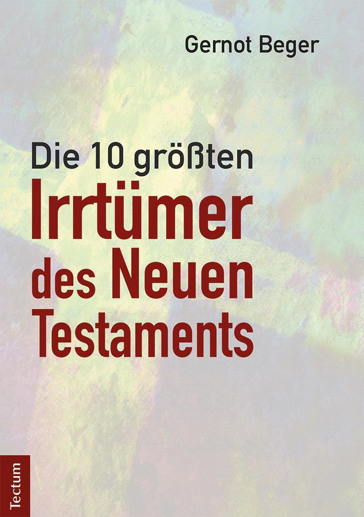 Die zehn größten Irrtümer des Neuen Testaments als eBook