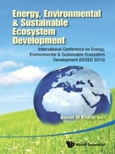 Energy, Environmental & Sustainable Ecosystem Development - International Conference On Energy, Environmental & Sustainable Ecosystem Development ...