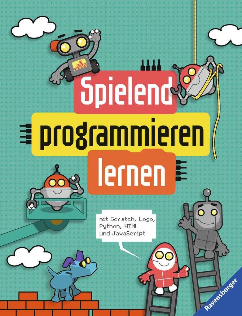 Ravensburger Buch - Spielend programmieren lernen als Buch von Max Wainerwright
